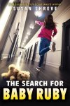{The Search for Baby Ruby: Susan Shreve}