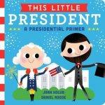 {This Little President: A Presidential Primer: Joan Holub}