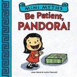 {Be Patient, Pandora!: Joan Holub}