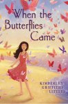 {When the Butterflies Came: Kimberley Griffiths Little}