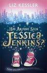 {Has Anyone Seen Jessica Jenkins?: Liz Kessler}