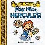 {Play Nice, Hercules!: Joan Holub}