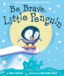 {Be Brave, Little Penguin: Giles Andreae}