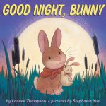 {Good Night, Bunny: Lauren Thompson}