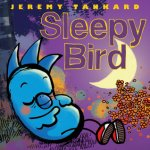 {Sleepy Bird: Jeremy Tankard}