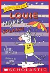 {Louie Makes a Splash!: Rachel Hamilton}