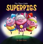 {The Three Little Superpigs: Claire Evans}