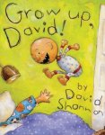 {Grow Up, David!: David Shannon}