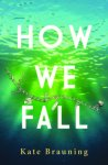 {How We Fall: Kate Brauning}