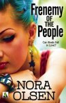 {Frenemy of the People: Nora Olsen}