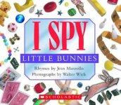 {I Spy Little Bunnies: Jean Marzollo}