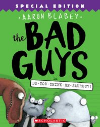 {The Bad Guys in Do-You-Think-He-Saurus?!: Aaron Blabey}