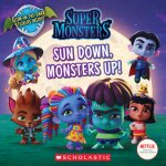{Sun Down, Monsters Up!: Scholastic}