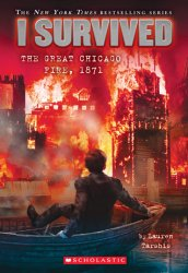 {I Survived the Great Chicago Fire, 1871: Lauren Tarshis}