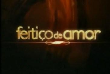 "Saiba como correu o último episódio de ""Feitiço de Amor"""
