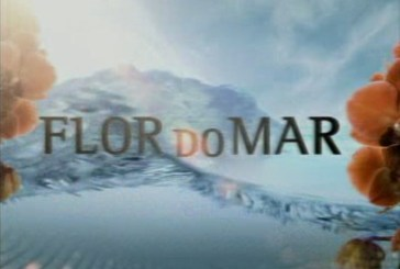 """Flor do Mar"" entra nos últimos episódios"