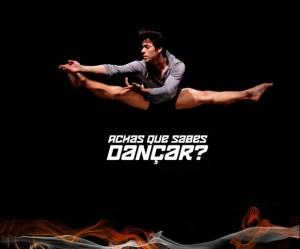 Achas Que Sabes Dançar_