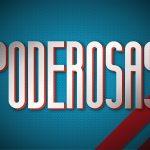 """""""Poderosas"""": Resumo de 25 a 31 de maio"""