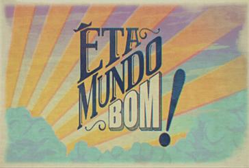 """""""Êta Mundo Bom"""" bate recorde e torna-se a novela mais vista do Brasil"""