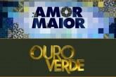 """""""Amor Maior"""" e """"Ouro Verde"""" empatam nas audiências"""