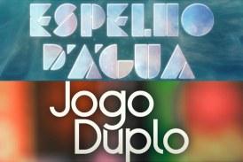 """Apenas 1 décima separa """"Espelho D'Água"""" e """"Jogo Duplo"""""""