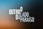 """""""O Outro Lado do Paraíso"""" também vence """"Jogo Duplo"""" e esmaga """"Casos da Vida"""""""