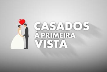 """""""Casados à Primeira Vista"""" mantém liderança ao domingo"""