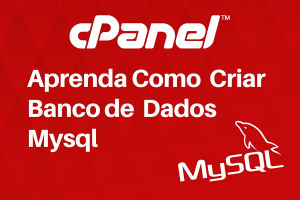Como Criar Banco de Dados MYSql no Cpanel