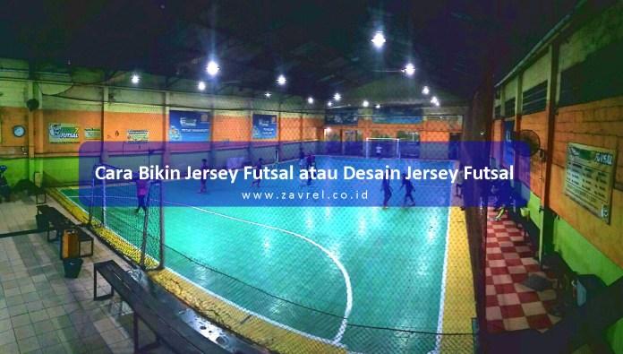 Cara Bikin Jersey Futsal atau Desain Jersey Futsal