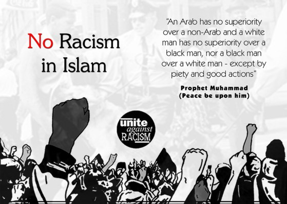 Islam strictly prohibits Racism on any basis