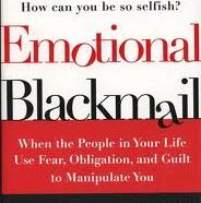 Emotional blackmail.