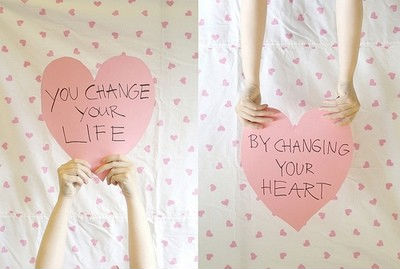 Change your heart to change your life