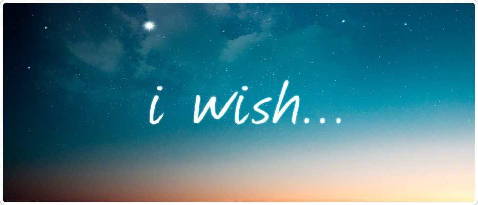 The Wiser Side of Wishing
