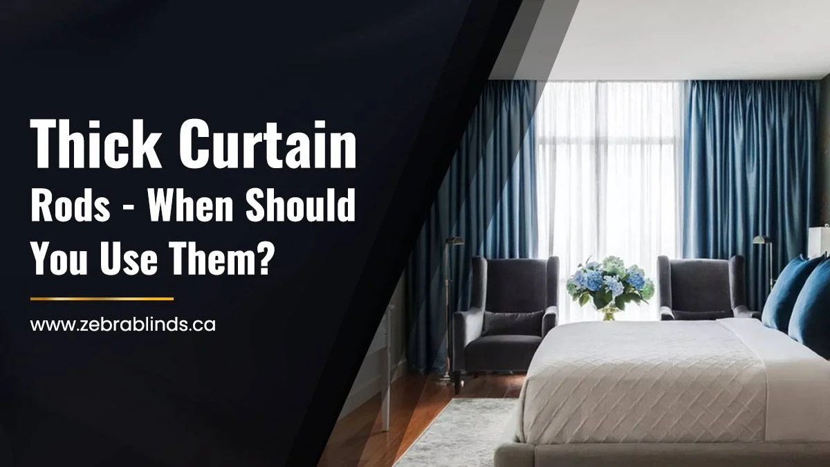 thick curtain rods when should you