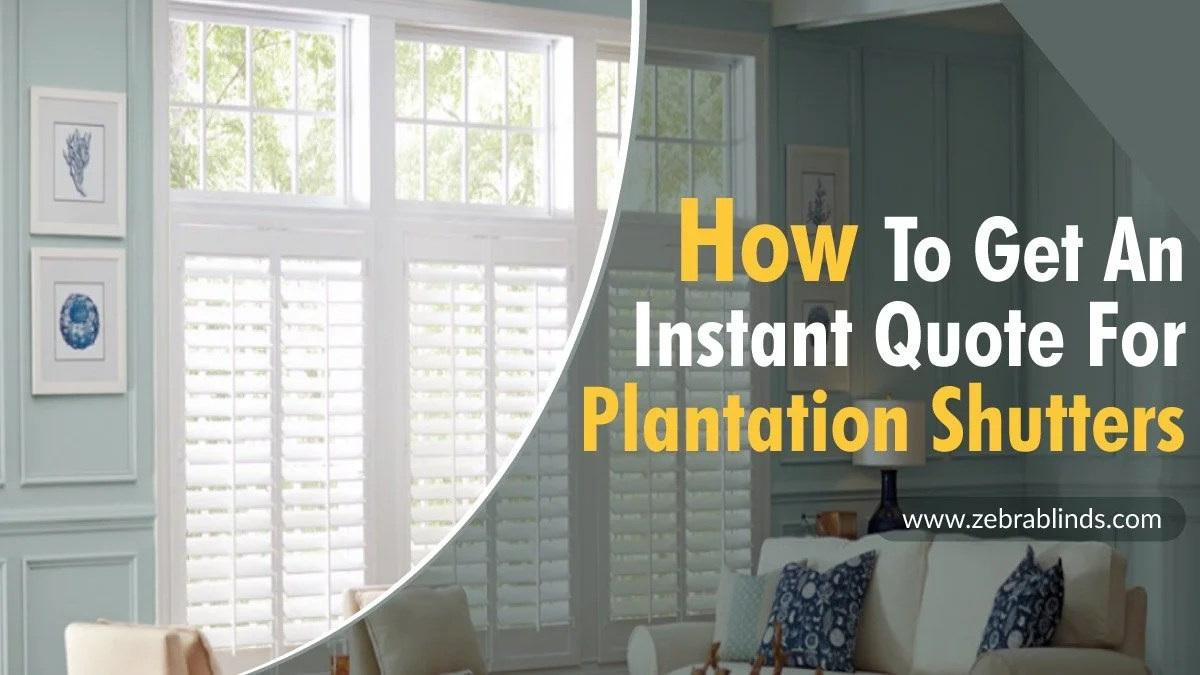 How To Get An Instant Quote For Plantation Shutters
