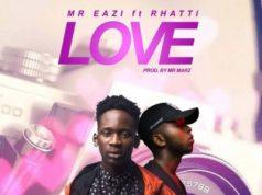 "Mr Eazi – ""Love"" Ft. Rhatti"