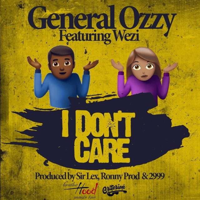 """General Ozzy – """"I Don't Care"""" ft. Wezi"""