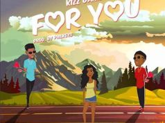 """Kizz Daniel x Wizkid – """"For You"""" (Prod. Philkeyz)"""