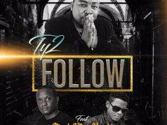 "Ty2 - ""Follow"" ft. Mark B3 x Bersha Rodney"