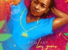 "Ayo Jay – ""Lazy Genius Vol. 1"" (EP)"