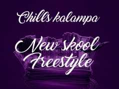 "Chills Kalampa – ""New Skool Freestyle"""