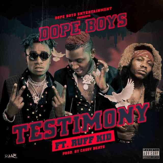 "Dope Boys ft. Ruff Kid – ""Testimony"" [Audio]"