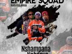 "Empire Squad ft. Jemax - ""Nshampana Nabapya"" (Prod. By T-Rux) [Audio]"