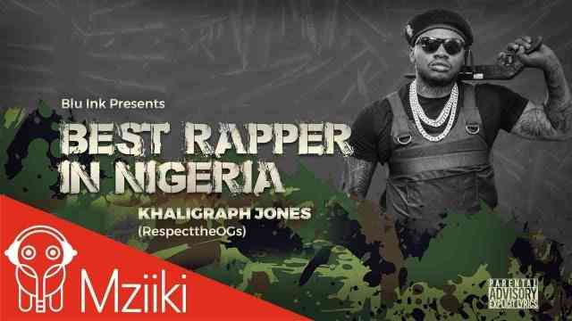 "Khaligraph Jones – ""Best Rapper in Nigeria"" (BlaqBonez Diss)"