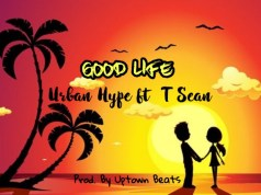 "Urban Hype ft. T-Sean – ""The Good Life"" [Audio]"