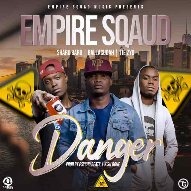 "DOWNLOAD Empire Squad – ""Ni Danger"" Mp3"