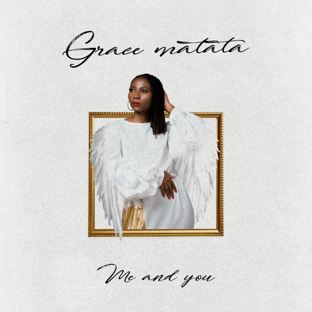 DOWNLOAD Grace Matata - Me And You MP3