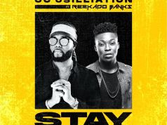 "DOWNLOAD Oc Osilliation Ft. Reekado Banks – ""Stay Remix"" Mp3"