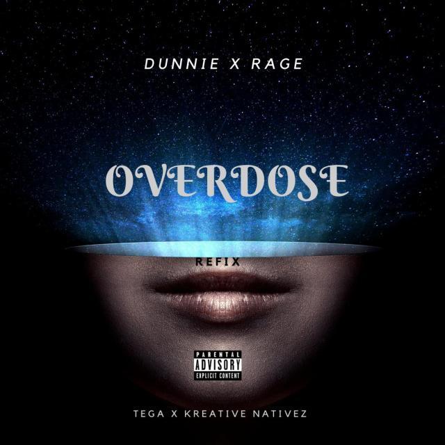 Dunnie x Rage - Overdose (Tega x Kreative Nativez Remix) DOWNLOAD