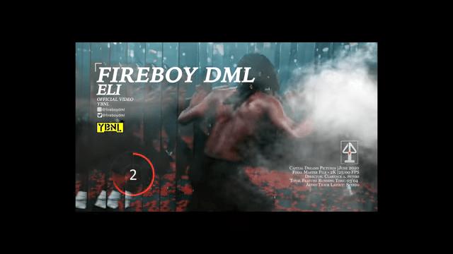 """DOWNLOAD Fireboy DML – """"ELI"""" Video"""